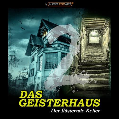 Audio-Escape-Game-Das-Geisterhaus-Teil2-Der-flüsternde-Keller