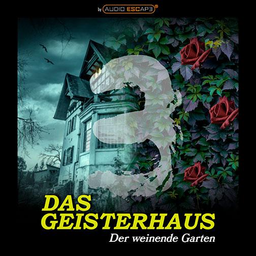 Audio-Escape-Game-Das-Geisterhaus-Teil3-Der-weinende-Garten